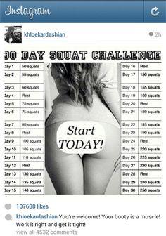 30 day squat challenge. Thanks, Khloe Kardashian! Lol