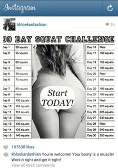 30 day squat challenge. Thanks, Khloe Kardashian! Lol