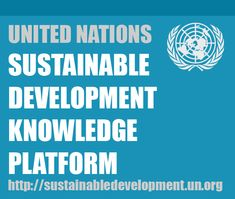 United Nations Sustainable Development Knowledge Platform http://sustainabledevelopment.un.org/index.html is a source of news about: 1. processes of sustainable development; 2. analysis and policy development; 3. capacity development at the country level; 4. inter-agency coordination; 5. knowledge management, communication and outreach.