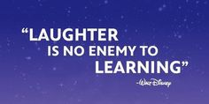 One thing Disney did get right was the importance of humor.  Laugh every single day with the children around you.