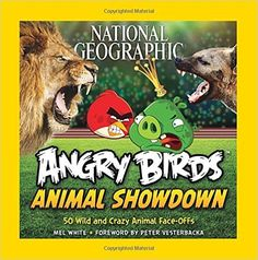 Amazon.com: National Geographic Angry Birds Animal Showdown: 50 Wild and Crazy Animal Face-Offs (9781426215162): Mel White, Peter Vesterbacka: Books