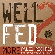 about well fed 2 mel joulwan well fed - Sheila Lukins Recipes