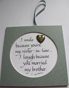 Wedding Anniversary Gifts For Brother And Sister In Law : Sister In Law on Pinterest In Laws, Sisters and My Sister