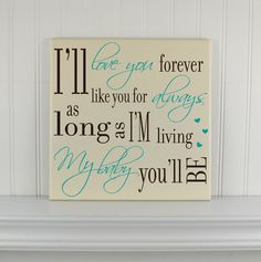 Personalized Wood Sign I'll Love You Forever Quote -Baby Nursery Decor or Baby Shower Gift - Nursery Art - Wall Hanging Wooden Quote Plaque