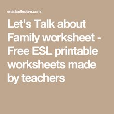 Let's Talk about Family worksheet - Free ESL printable worksheets made by teachers