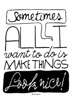 'Make things look nice!', art print by Paul Robson  on artflakes.com