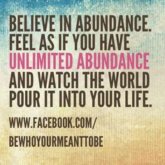 Trying to believe in Unlimited Abundance  -> Check this video: click the picture