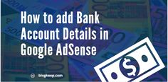 how to add bank account details in Google AdSense