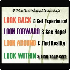 #lookback #lookforward #lookaround #lookwithin #experience #hope #reality #findyourself #motivation #the_positive_mind #shootsofgrass #positivethoughts  The Positive Mind - Collections - Google+