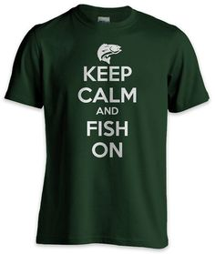 Keep Calm and Fish On Funny Fishing T SHirt-gift idea