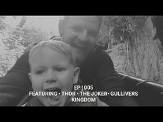 EP | 005 Featuring *Thor *The Joker *Gullivers Kingdom - YouTube