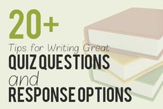 20+ Tips for Writing Great Quiz Questions and Response Options