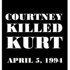 Courtney murdered Kurt
