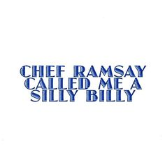 Chef Ramsay Called Me A Silly BillyYou can find Ramsay chef and more on our website.Chef Ramsay Called Me A Silly Billy Ramsay Chef, Kitchen Nightmares, Gordon Ramsay, Call Me, Marketing And Advertising, Texts, Day, Website, Products
