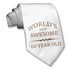 World's Most Awesome 60 Year Old. Neck Ties