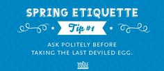 quotes+about+etiquette | Spring Etiquette Tip #1: Don't gobble up the last deviled egg without ...