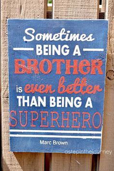 "'Sometimes being a brother is even better than being a super hero"" - quote"