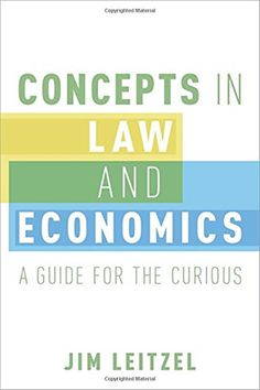 """Read """"Concepts in Law and Economics A Guide for the Curious"""" by Jim Leitzel available from Rakuten Kobo. """"Law and economics"""" involves the application of economic analysis to legal problems. Law and economics features in publi. Political Economy, Political Science, Social Science, Comparative Politics, Used Textbooks, Economic Analysis, Public Administration, Science Books, Economics"""