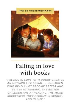 Falling in love with #books creates an upward life spiral. Young children who are #read to abundantly will naturally fall in love with books. Children who love books usually have an easier time learning to read. Children who learn to read more easily and joyfully usually love reading. Children who love reading usually read a lot. Children who read a lot become better and better at reading. The better children are at reading, the more successful they become in school and in life.