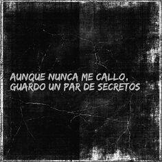 Aunque nunca me callo, guardo un par de secretos. Joaquin Sabina