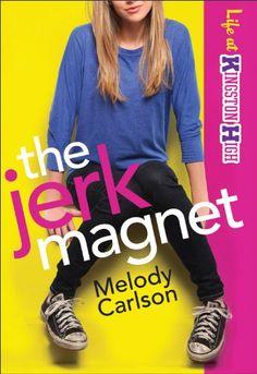 Jerk Magnet, The (Life at Kingston High Book #1) - http://www.gottaread.com/books-for-teens/jerk-magnet-the-life-at-kingston-high-book-1/