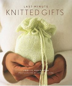 Last Minute Knitted Gifts from Stewart, Tabori & Chang: If you're looking to make a gift for someone, but have run low on time, Joelle's first book includes more than 30 fun, fresh, beautiful patterns, most of which can be made in less than ten hours-some in as little as two! Last-Minute Knitted Gifts includes instructions for classic gifts like baby booties and bonnets, sweaters, and scarves, plus imaginative options like a cashmere tea cozy, a felted yoga mat bag, floor cushions, toys and a...