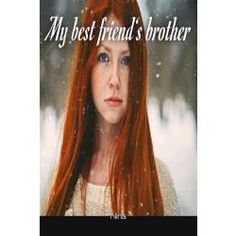 My+best+friends+brother+||+Harry+Potter+Fanfiction
