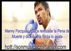 Manny Pacquiao busca reinstalar la Pena de Muerte y dice que la Biblia lo avala…
