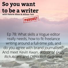 """Episode 78 of So you want to be a writer features Kevin Kwan - author of """"Crazy Rich Asians"""" and """"China Rich Girlfriend"""". PLUS how you can grow your freelance writing career when you've also got a full time job."""