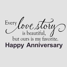 Our Love Story Is My Favorite Happy Anniversary marriage marriage quotes… Love Story Quotes, Cute Quotes, Quotes To Live By, Our Love Quotes, The Words, Wall Decals For Bedroom, Bedroom Decor, Bedroom Ideas, Wall Decor