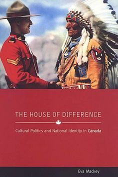 The House of Difference: Cultural Politics and National Identity in Canada (Sussex Studies in Culture and Communication) by Eva Mackey. $33.30. Publisher: Taylor & Francis (March 14, 2007). Author: Eva Mackey. 216 pages