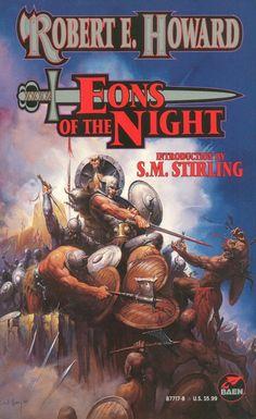 Eons of the Night - Robert E. Howard, cover by Ken Kelly Fantasy Book Covers, Fantasy Books, Fantasy Art, Sci Fi Books, Cool Books, Orson Scott Card, Horror Tale, Best Short Stories, Night Book