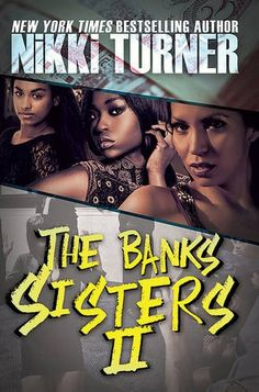 """Read """"The Banks Sisters by Nikki Turner available from Rakuten Kobo. New York Times bestselling author Nikki Turner returns with the next edition in the highly successful Banks Sisters tril. Urban Fiction Books, Fiction And Nonfiction, Fiction Novels, Romance Novels, Books To Read, My Books, Reading Books, Happy Reading, Books By Black Authors"""
