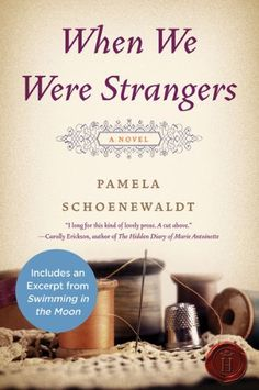 Kindle edition $1.99 8/30/13. When We Were Strangers: A Novel by Pamela Schoenewaldt, http://www.amazon.com/dp/B004CFA9Q4/ref=cm_sw_r_pi_dp_R-nisb02BWGKQ