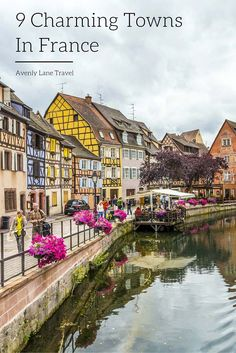 9 Charming Small Towns in France you Have to Visit! When most people think France, they immediately think Paris, and often times it is unfortunately the only city they visit. Here are 9 of the most charming towns in France, that are not Paris. Places To Travel, Places To See, Travel Destinations, European Vacation, European Travel, Paris Travel, France Travel, France Europe, Places Around The World