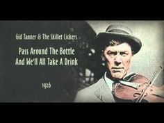 Gid Tanner & The Skillet Lickers - Pass Around The Bottle And We'll All Take A Drink (1926) - YouTube