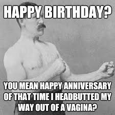 Happy Birthday? Overly Manly Man Meme, Beard Quotes, Man Quotes, Funny Quotes, Funny Memes, Gym Memes, Sports Memes, Dumb Meme, Crossfit Memes