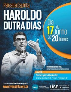 CEAK e USE Intermunicipal de Campinas Convidam para a Palestra Espírita com Haroldo Dutra Dias - Campinas - SP - http://www.agendaespiritabrasil.com.br/2016/06/02/ceak-e-use-intermunicipal-de-campinas-convidam-para-palestra-espirita-com-haroldo-dutra-dias-campinas-sp/