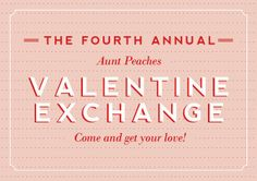 Aunt Peaches: Valentine Exchange 2014.  I highly recommend you participate!  It is so much fun!