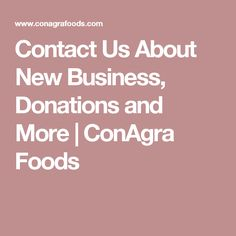 Contact Us About New Business, Donations and More | ConAgra Foods