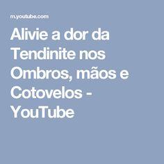 Alivie a dor da Tendinite nos Ombros, mãos e Cotovelos - YouTube