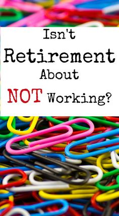 If you retire and take another job, are you still retiring?