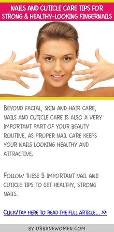 Nails and cuticle care tips for strong & healthy-looking fingernails