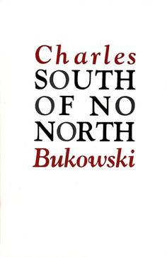 South of No North by Charles Bukowski — Reviews, Discussion, Bookclubs, Lists