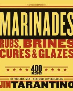 In this revised and expanded edition of his best-selling book, grilling guru Jim Tarantino explains the art and science of marinades and presents more than 400 savory, sweet, and spicy recipes. Featur