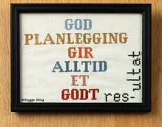 Billedresultat for god planlegging gir alltid et godt resultat broderi Cross Stitching, Cross Stitch Embroidery, Cross Stitch Patterns, Easy Yarn Crafts, Diy And Crafts, Fun Live, Quotes For Students, Modern Cross Stitch, Make It Work