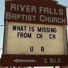 Church signs often say something funny, witty, or thought provoking. These brief one liner sayings are intended to get you thinking about your personal relationship with God, or lack there of. The messages on a church sign are sometimes...
