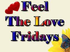 Happy Friday! Feel the Love!