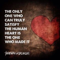 via @officialtobymac ▃▃▃▃▃▃▃▃▃▃▃▃▃▃▃▃▃▃▃ The only one who can truly satisfy the human heart is the one who made it. Toby Mac #SpeakLife ▃▃▃▃▃▃▃▃▃▃▃▃▃▃▃▃▃▃▃ www.smpsocialmediamarketing.com Facebook/smpsocialmediamarketing @smpsocialmedia