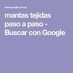 mantas tejidas paso a paso - Buscar con Google
